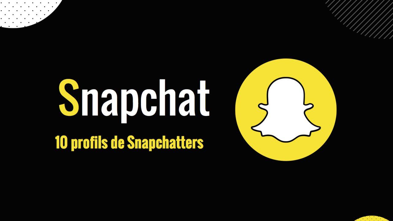 10 profils de Snapchatters