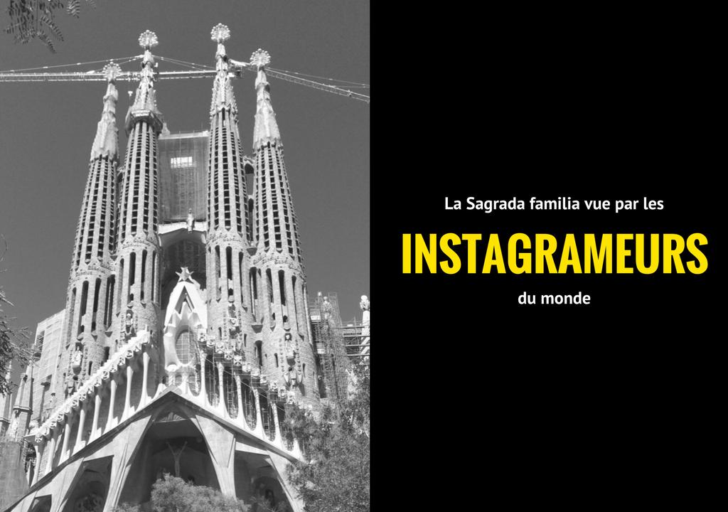 La Sagrada Familia vue par les instagrameurs du monde