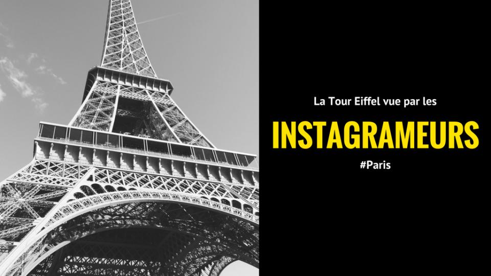 La Tour Eiffel vue par les instagrameurs