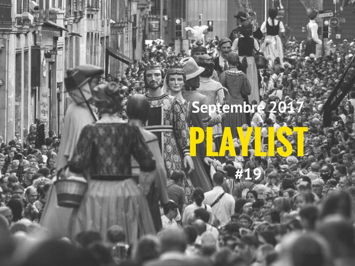 Playlist #19 – Les fêtes de la Mercè 2017