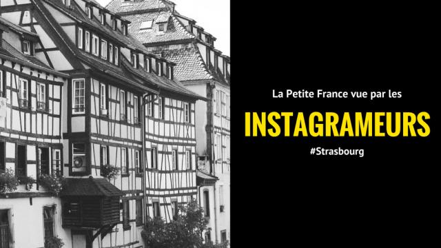 La Petite France vue par les Instagrameurs