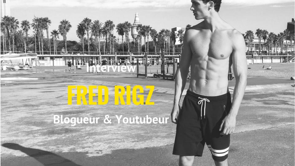 Fred Rigz : blogueur fitness français à Barcelone