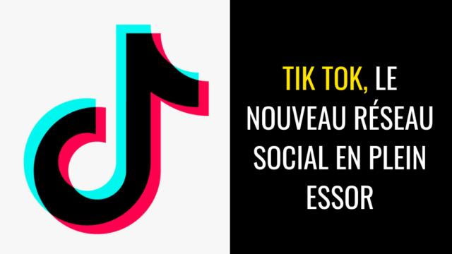 Tik Tok, le nouveau réseau social en plein essor