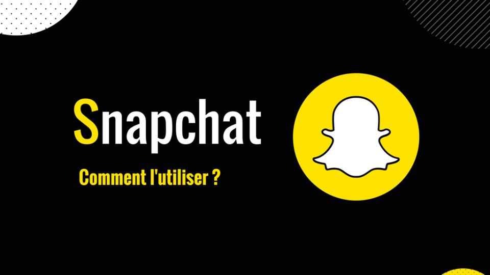 Comment utiliser Snapchat
