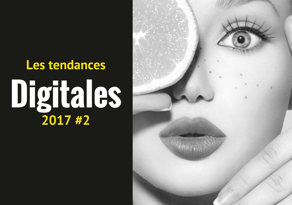 les tendances digitales 2017 #2