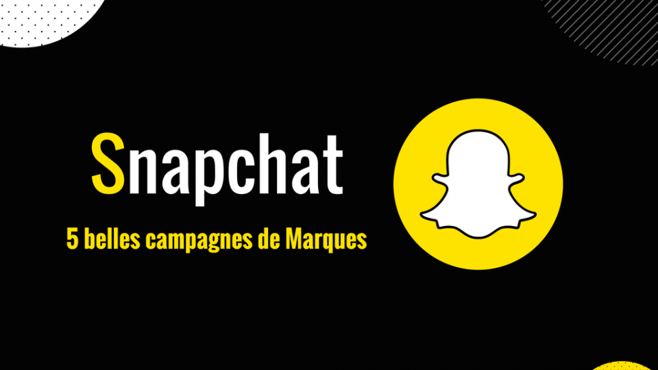 5 belles campagnes de marques sur Snapchat