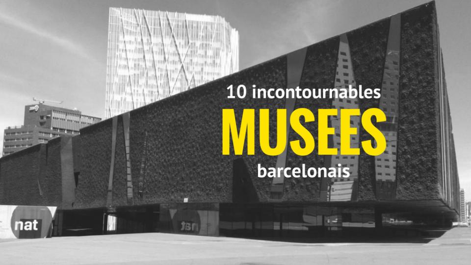 Musées incontournables barcelonais