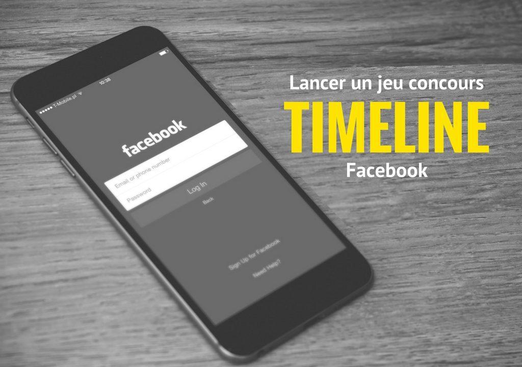 Lancer un jeu concours Timeline sur Facebook