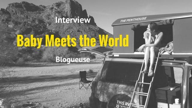 Baby Meets the World: le blog famille, voyages et bons plans