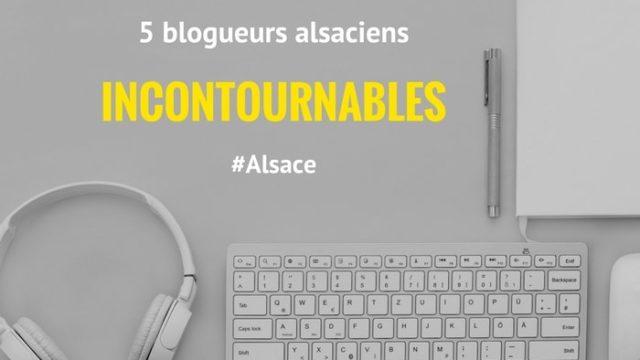 5 blogueurs alsaciens incontournables