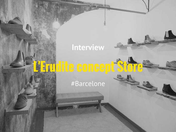 L Erudite Concept Store createurs francais a barcelone