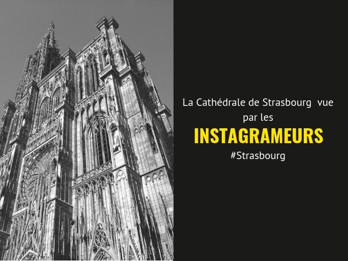 La Cathedrale de strasbourg vue par les influenceurs