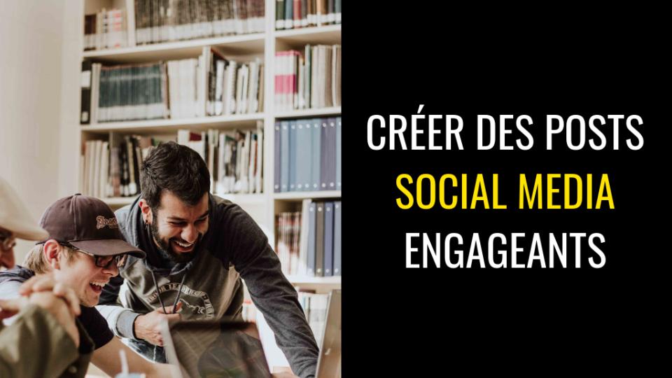 creer des posts social media engageants