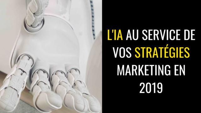 L'IA au service de vos stratégies marketing en 2019